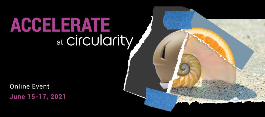 Circularity 21 Circular Economy Conference Accelerate Program