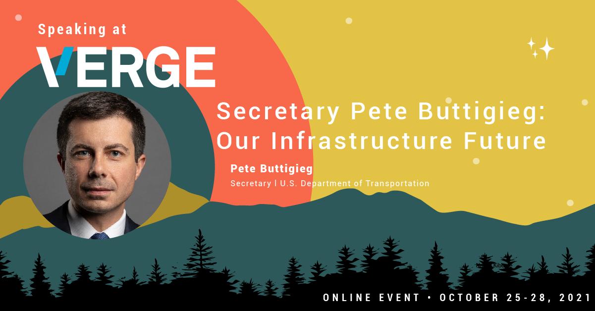 Pete Buttigieg is Speaking at VERGE 21